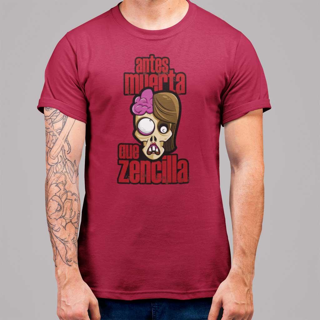 """Camiseta de zombie con el texto """"Antes muerta que Zencilla"""""""